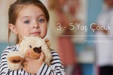 3-5 Yaş Çocuk Psikolojisi