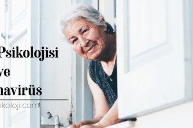 Yaşlılık Psikolojisi ve Koronavirüs