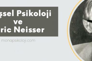 Bilişsel Psikoloji ve Ulric Neisser