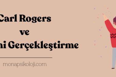 Carl Rogers – Kendini Gerçekleştirme