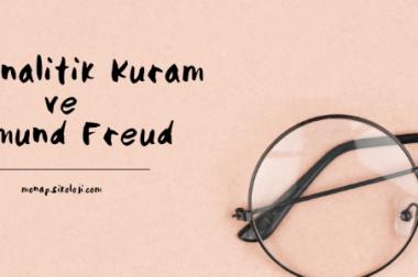 Psikanalitik Kuram ve Sigmund Freud